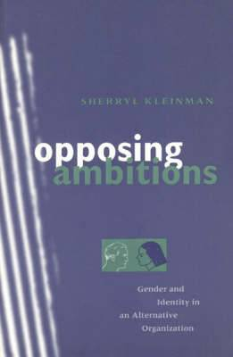 Opposing Ambitions: Gender and Identity in an Alternative Organization