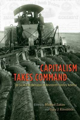 Capitalism Takes Command: The Social Transformation of Nineteenth-century America