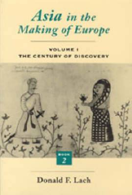 Asia in the Making of Europe: v.1: The Century of Discovery: Bk.2