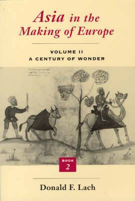 Asia in the Making of Europe: v.2: A Century of Wonder