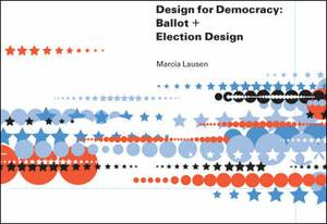 Design for Democracy: Ballot and Election Design
