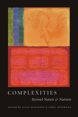 Complexities: Beyond Nature and Nurture