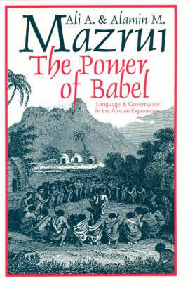 The Power of Babel: Language in the African Experience