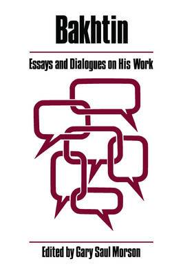 Bakhtin: Essays and Dialogues on His Work