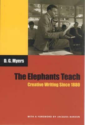 The Elephants Teach: Creative Writing Since 1880
