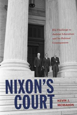 Nixon's Court: His Challenge to Judicial Liberalism and Its Political Consequences