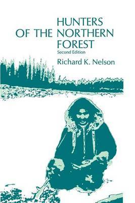 Hunters of the Northern Forest: Designs for Survival Amongst the Alaskan Kutchin