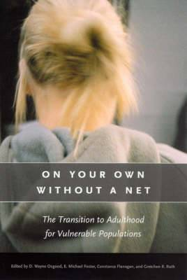 On Your Own without a Net: The Transition to Adulthood for Vulnerable Populations