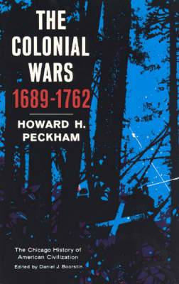 The Colonial Wars, 1689-1762