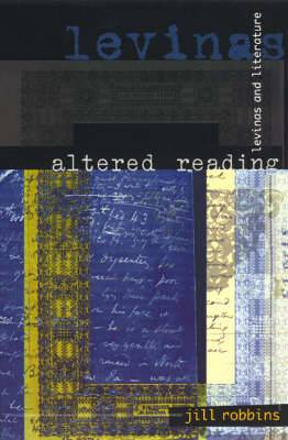 Altered Reading: Levinas and Literature