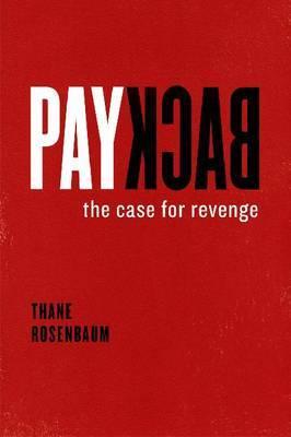 Payback: The Case for Revenge