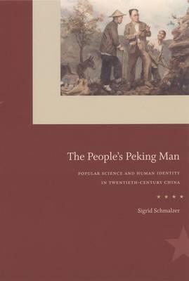 The People's Peking Man: Popular Science and Human Identity in Twentieth-Century China