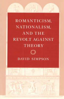Romanticism, Nationalism and the Revolt Against Theory