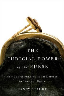 The Judicial Power of the Purse: How Courts Fund National Defense in Times of Crisis
