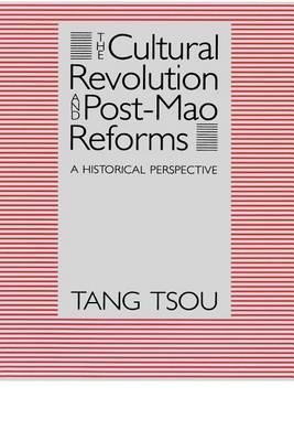 The Cultural Revolution and Post-Mao Reforms: A Historical Perspective