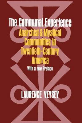 The Communal Experience: Anarchist and Mystical Communities in Twentieth-century America