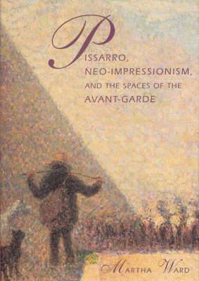 Pissaro, Neo-impressionism, and the Spaces of the Avant-Garde