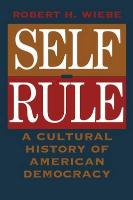 Self-rule: Cultural History of American Democracy