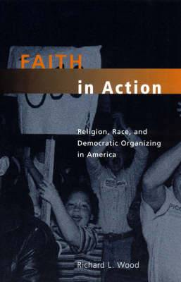 Faith in Action: Religion, Race and Democratic Organizing in America