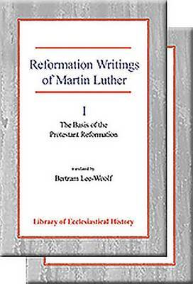 Reformation Writings of Martin Luther: Two Volume Set