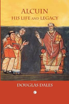 Alcuin: His Life and Legacy