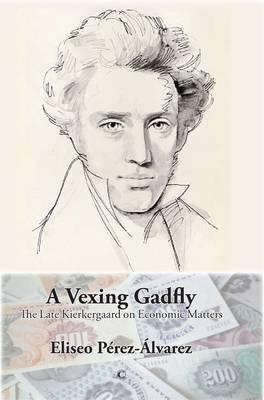 A Vexing Gadfly: The Late Kierkegaard on Economic Matters