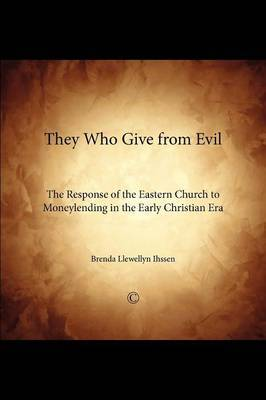 They Who Give From Evil: The Response of the Eastern Church to Moneylending in the Early Christian Era