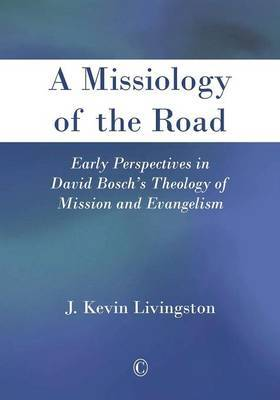 A Missiology of the Road: Early Perspectives in David Bosch's Theology of Mission and Evangelism