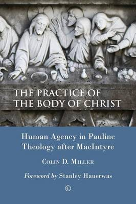 The Practice of the Body of Christ: Human Agency in Pauline Theology after MacIntyre