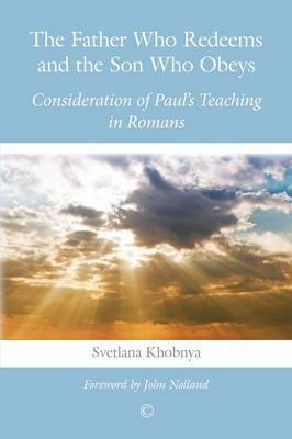 The Father Who Redeems and the Son Who Obeys: Consideration of Paul's Teaching in Romans