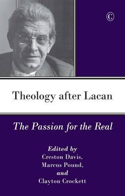 Theology After Lacan: The Passion for the Real