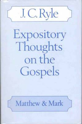 Expository Thoughts on the Gospels: Matthew & Mark
