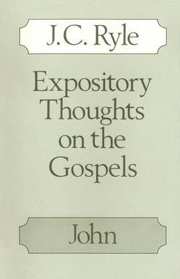 Expository Thoughts on the Gospels: John