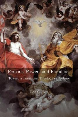 Persons, Powers, and Pluralities: Toward a Trinitarian Theology of Culture