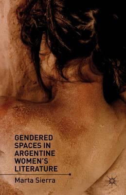 Gendered Spaces in Argentine Women's Literature