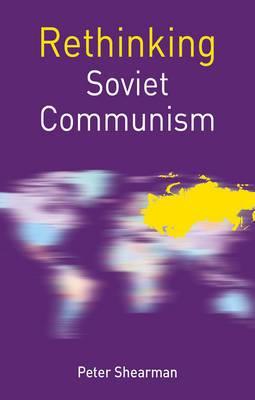 Rethinking Soviet Communism