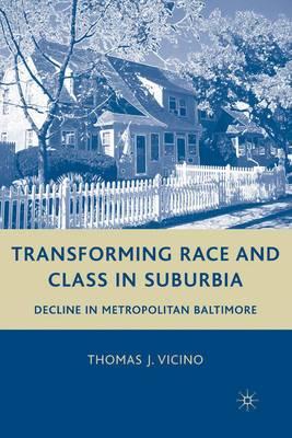Transforming Race and Class in Suburbia: Decline in Metropolitan Baltimore