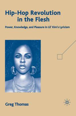 Hip-Hop Revolution in the Flesh: Power, Knowledge, and Pleasure in Lil' Kim's Lyricism
