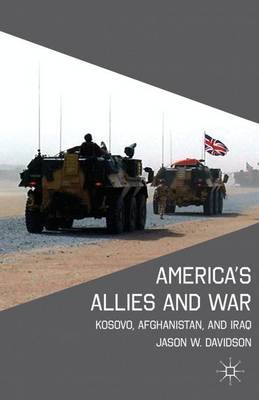 America's Allies and War: Kosovo, Afghanistan, and Iraq