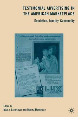 Testimonial Advertising in the American Marketplace: Emulation, Identity, Community