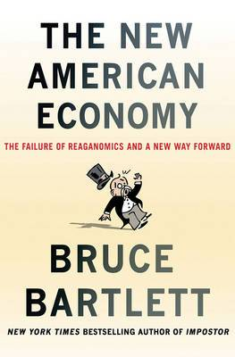 The New American Economy: The Failure of Reaganomics and a New Way Forward