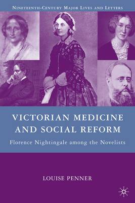 Victorian Medicine and Social Reform: Florence Nightingale Among the Novelists