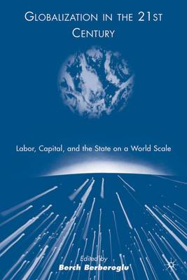 Globalization in the 21st Century: Labor, Capital, and the State on a World Scale