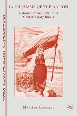 In the Name of the Nation: Nationalism and Politics in Contemporary Russia