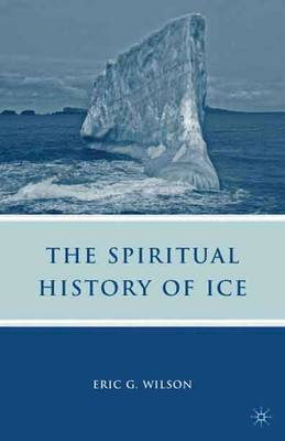 The Spiritual History of Ice: Romanticism, Science and the Imagination