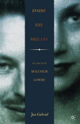 Inside the Volcano: My Life with Malcolm Lowry