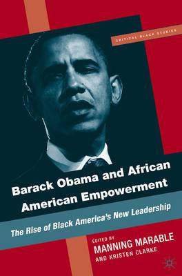 Barack Obama and African-American Empowerment: The Rise of Black America's New Leadership