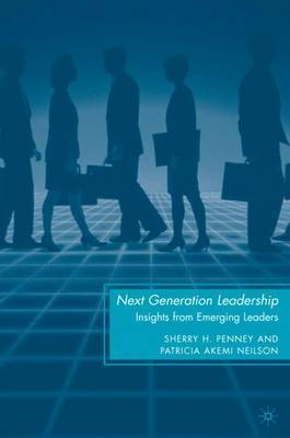 Next Generation Leadership: Insights from Emerging Leaders
