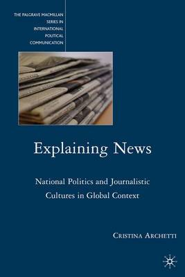 Explaining News: National Politics and Journalistic Cultures in Global Context