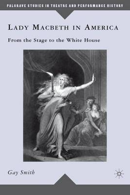 Lady Macbeth in America: From the Stage to the White House